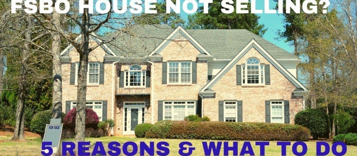 FSBO House Not Selling